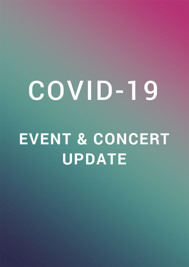 Covid-19 Event & Concert Update